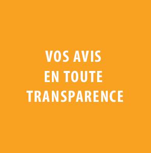 Vos avis en toute transparence